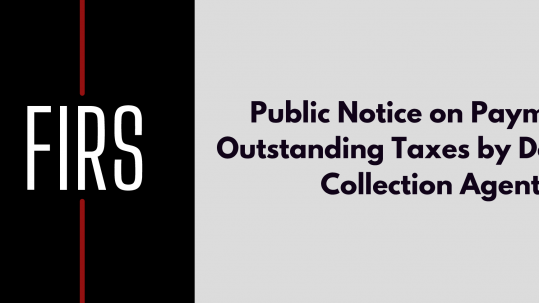 Federal Inland Revenue Service Issues Public Notice on Payment of Outstanding Taxes